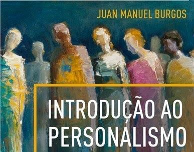 #Resenha: Introdução ao Personalismo, de Juan Manuel Burgos