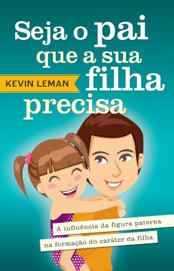 livro-seja-pai-que-sua-filha-precisa-kevin-leman_1_3