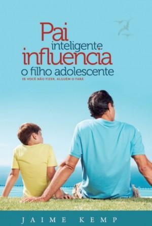 pai_inteligente_influencia_o_filho_adolescente